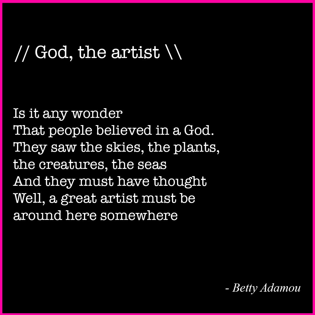 God the artist poem by Betty Adamou copyright Betty Adamou 2020