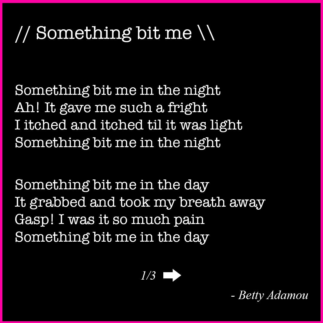 Something Bit Me poem by Betty Adamou copyright 2020