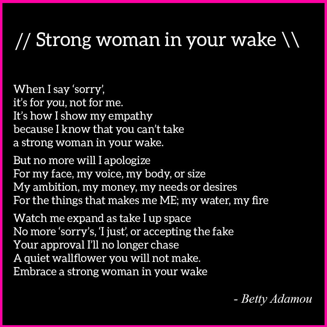 Strong Woman In Your Wake poem by Betty Adamou copyright 2020
