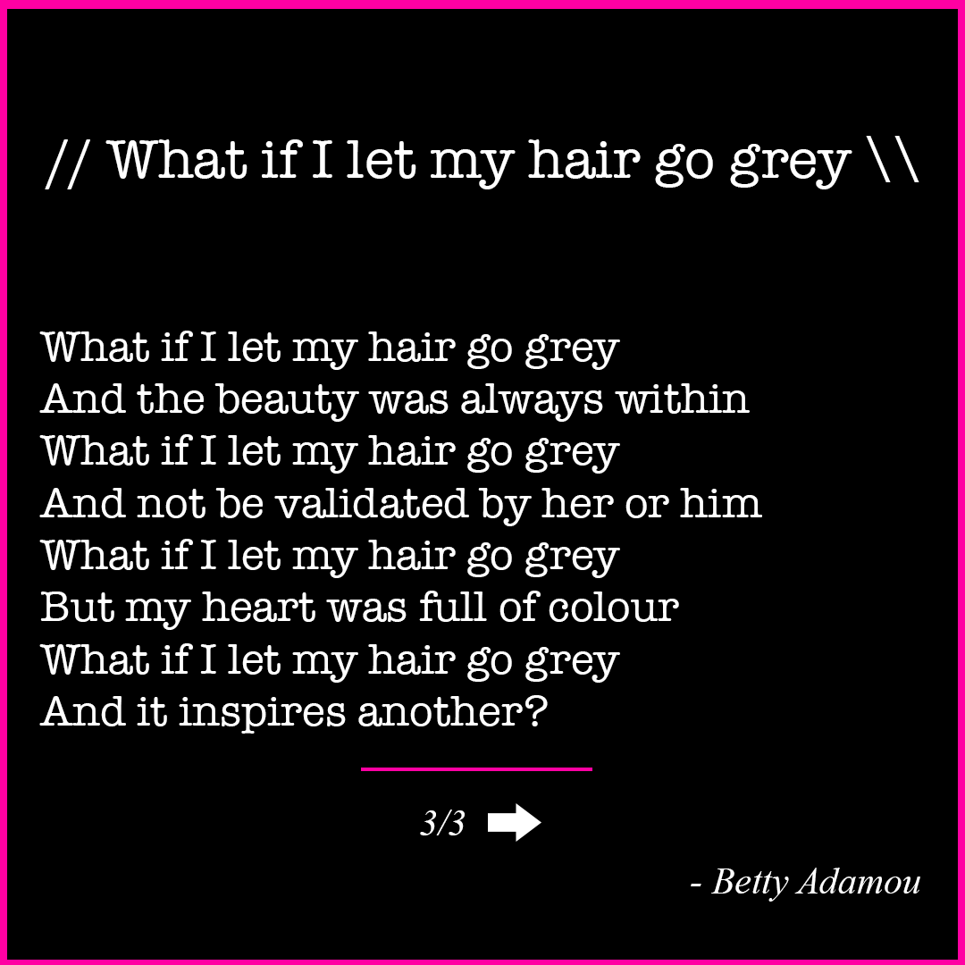 What if I let my hair go Grey poem Betty Adamou 2 of 3